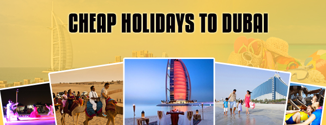 Cheap Holidays to Dubai